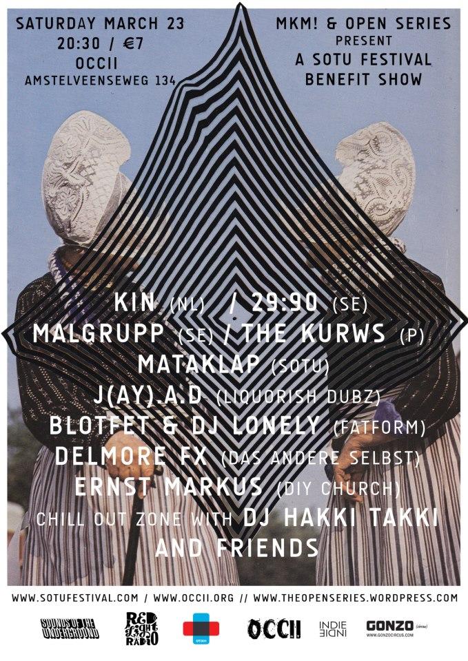 - i.s.m. MKM! en Open Series -w/ KURWS (PL) + 29:90 (SE) + MÅLGRUPP (SE) + BLOTFET & DJ LONELY (Fatform) + KIN + MATAKLAP + J(ay).A.D (Liquorish Dubz) + Chill-out Zone with DJ HAKKI TAKKI, DELMORE FX (Berlin, Germany), ERNST MARKUS (Berlin, Germany)