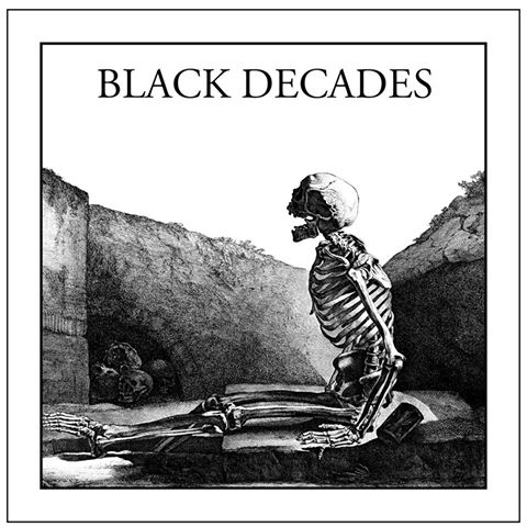 BLACK DECADES – HIDEOUS LIFE